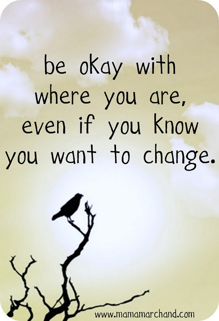 Be Okay With Where You Are