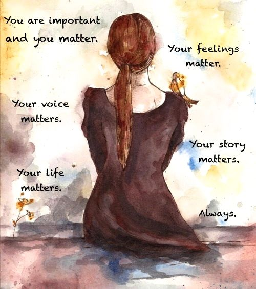 Never Forget How Important YOU Are