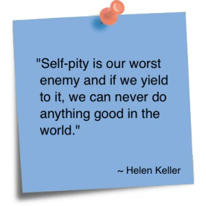 Self Pity Robs Us of Life
